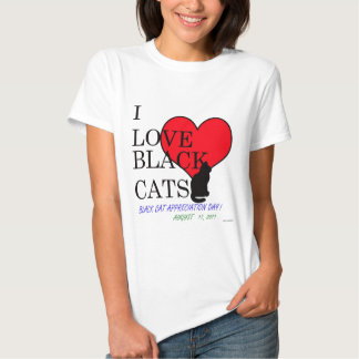 I Love Black Cats!  (Black Cat Appreciation Day) Tshirt