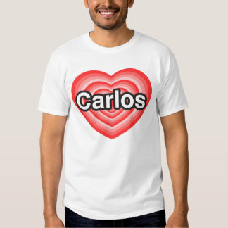 I love Carlos. I love you Carlos. Heart Tshirts