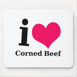 I love Corned Beef Mouse Pad