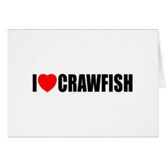 I Love Crawfish Greeting Card