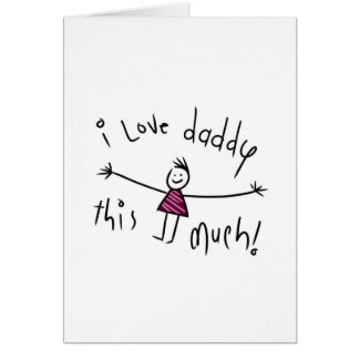 I LOVE DADDY THIS MUCH! NEW FATHERS DAY GIFT IDEA GREETING CARD