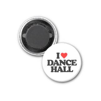 I LOVE DANCE HALL 3 CM ROUND MAGNET