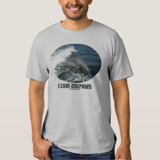 I Love Dolphins (Bottlenose Dolphin Breaching) Tees