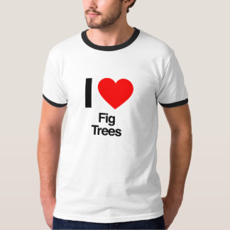 i love fig trees t shirts