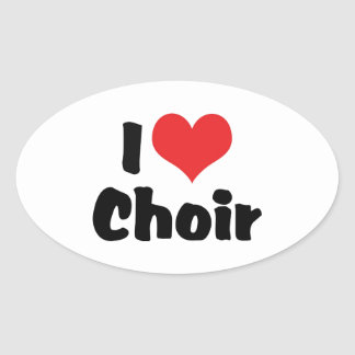 I Love Heart Choir Oval Sticker