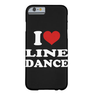 I Love Line Dance iPhone 6/6s Barely There iPhone 6 Case