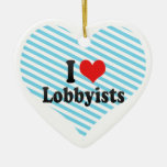 I Love Lobbyists Ceramic Heart Decoration