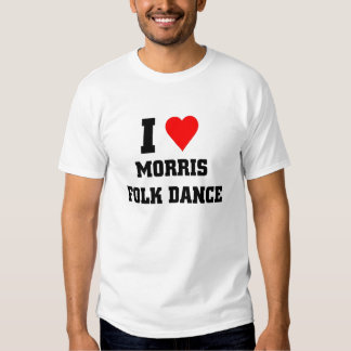 I love Morris Folk Dance T-shirt