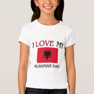 I Love My Albanian Dad T-shirts