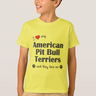 I Love My American Pit Bull Terriers (Multi Dogs) Tees