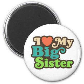 I Love My Big Sister 6 Cm Round Magnet