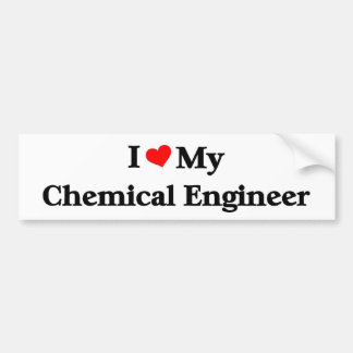 I love my Chemical Engineer Bumper Sticker