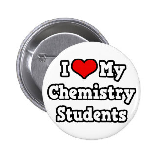 I Love My Chemistry Students 6 Cm Round Badge