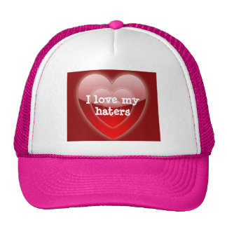 I Love My Haters Heart Trucker Hat