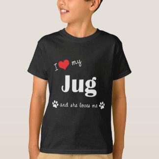 I Love My Jug (Female Dog) T-shirts
