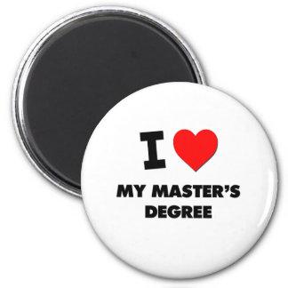 I Love My Master'S Degree 6 Cm Round Magnet