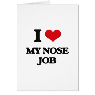 I Love My Nose Job Greeting Card