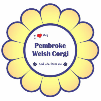I Love My Pembroke Welsh Corgi (Female Dog) Photo Sculpture Decoration