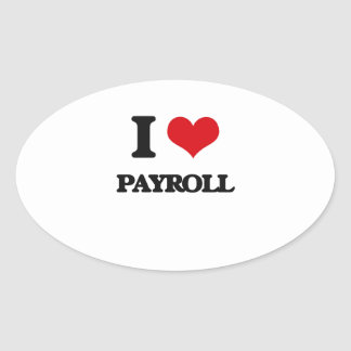 I Love Payroll Oval Sticker