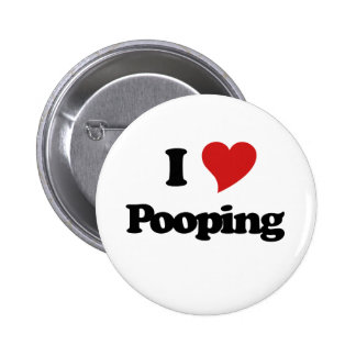 I Love Pooping 6 Cm Round Badge