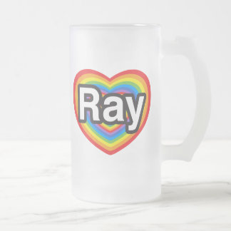 I love Ray. I love you Ray. Heart Frosted Glass Mug