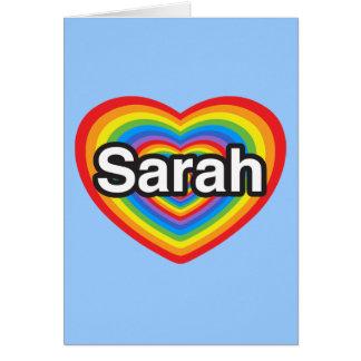 I love Sarah. I love you Sarah. Heart Greeting Card