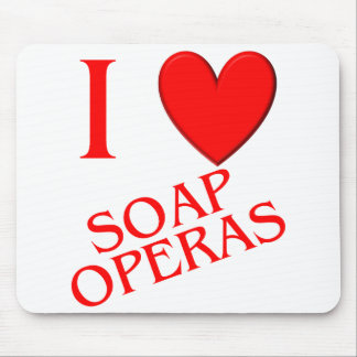 I Love Soap Operas Mouse Pad