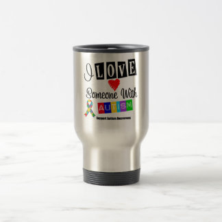 I Love Someone With Autism Stainless Steel Travel Mug