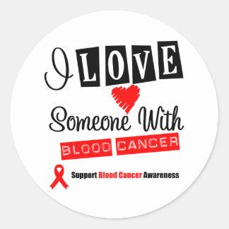 I Love Someone With Blood Cancer Round Sticker
