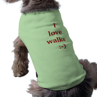 I love walks    :-) sleeveless dog shirt