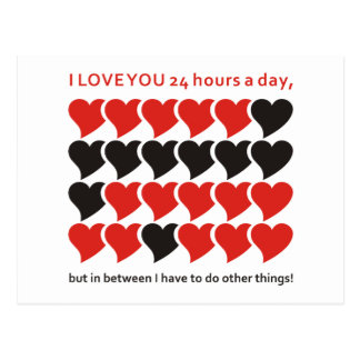 I LOVE YOU 24 hours a day Postcard
