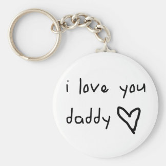 I Love You Daddy Basic Round Button Key Ring