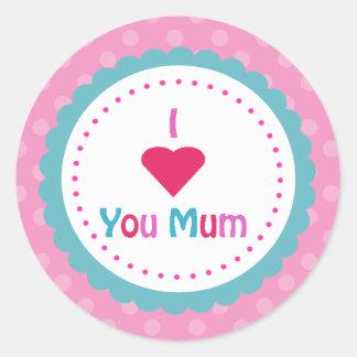 I love you mum round sticker