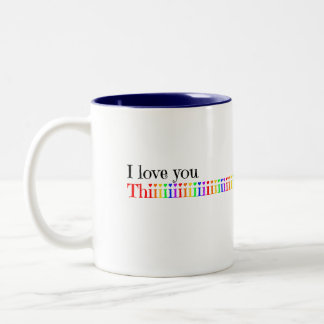 I Love You This Much Two-Tone Mug