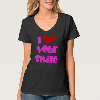 I Love Your Smile Tee Shirts