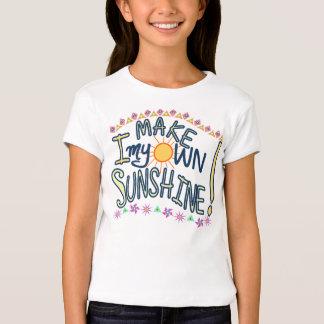 I make my own sunshine! shirt