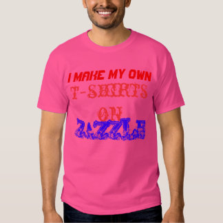 I MAKE MY OWN T SHIRTS ON ZAZZLE pink girl power