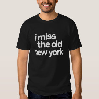 I miss the old New York Tee Shirt