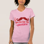 i moustache you to be my valentine t-shirts
