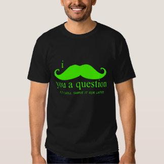 I Mustache You A Question Shirt