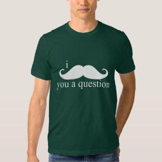 I Mustache You A Question Shirts