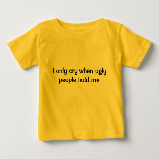 I only cry when... t shirt