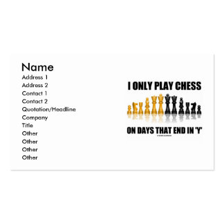 """I Only Play Chess On Days That End In """"Y"""" Pack Of Standard Business Cards"""