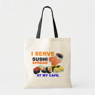 """I Serve Sushi Spread at My Cafe"" Tote Bag"