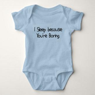 I Sleep Because You're Boring T-shirt