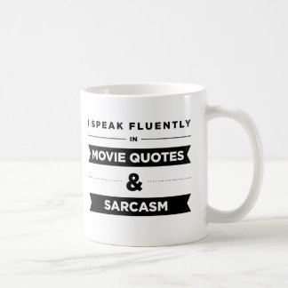 I Speak Fluently in Movie Quotes and Sarcasm Basic White Mug