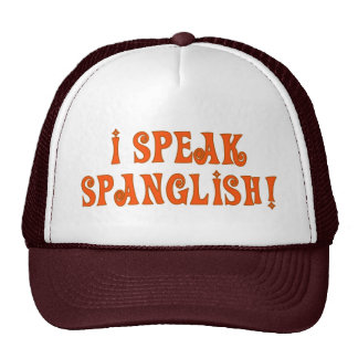 I speak spanglish! cap