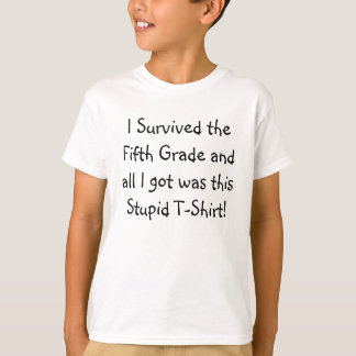 I Survived the Fifth Grade T Shirts