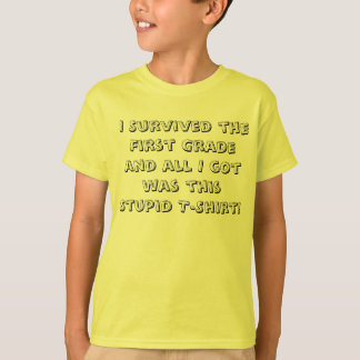 I Survived the First Grade! Tee Shirt