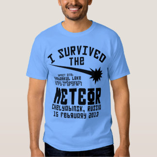 I Survived The Russian Meteor Tshirts